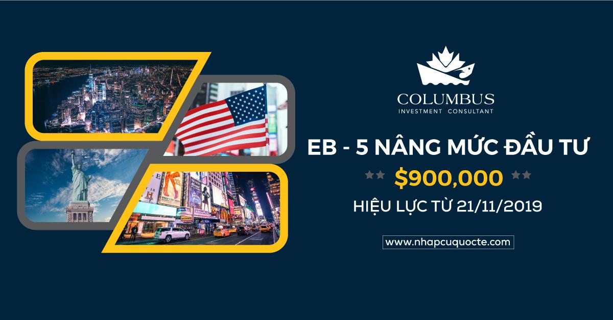 Định Cư Mỹ EB-5 Nâng Mức Đầu Tư Tối Thiểu Lên $900,000 Hiệu Lực Từ Ngày 21/11/2019